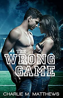 The Wrong Game by [Matthews, Charlie M.]