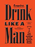 img - for Drink Like a Man: The Only Cocktail Guide Anyone Really Needs book / textbook / text book