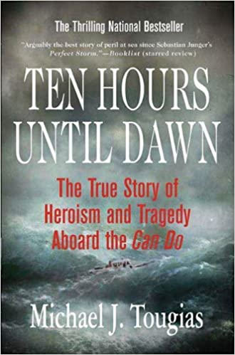 Ten Hours Until Dawn: The True Story of Heroism and Tragedy
