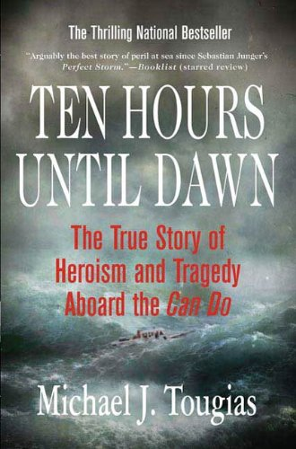 Ten Hours Until Dawn: The True Story of Heroism and Tragedy Aboard the Can - Ma Do