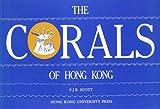 The Corals of Hong Kong, Scott, P. J., 9622090338