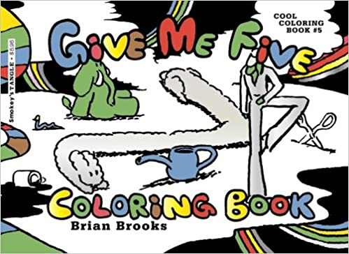 Amazon Give Me Five Coloring Book Cool 5 By Brian Brooks Books Volume 9781519151513