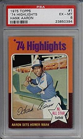 1975 Topps 1 74 Highlights Hank Aaron Graded Psa 6 Ex