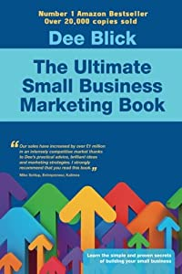The Ultimate Small Business Marketing Book from Filament Publishing Ltd