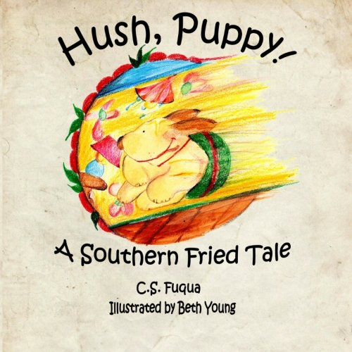 Hush, Puppy!: A Southern Fried Tale
