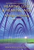 The Consumer Handbook on Hearing Loss and Hearing Aids, , 0966182685