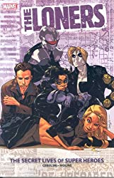 The Loners: The Secret Lives of Super Heroes (Graphic Novel Pb)