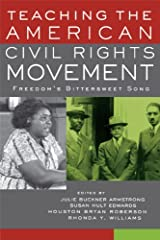 Teaching the American Civil Rights Movement: Freedom's Bittersweet Song Kindle Edition