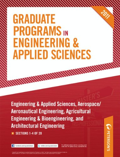 Peterson's Graduate Programs in Engineering & Applied Sciences, Aerospace/Aeronautical Engineering, Agricultural Engineering & Bioengineering, and Architectural Engineering 2011: Sections 1-4 of 20