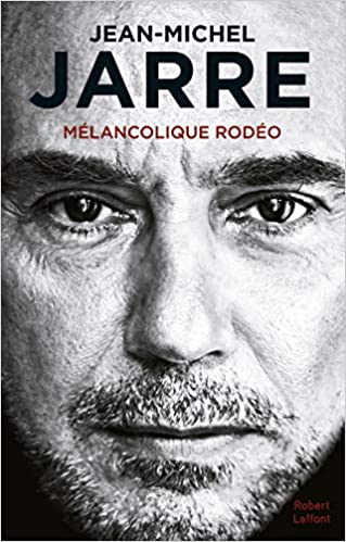 Amazon Fr Melancolique Rodeo Jean Michel Jarre Livres