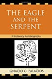 Eagle and the Serpent, Ignacio Palacios, 0761838317