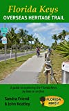 Florida Keys Overseas Heritage Trail: A guide to exploring the Florida Keys by bike or on foot
