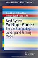 Earth System Modelling – Volume 5: Tools for Configuring, Building and Running Models Front Cover