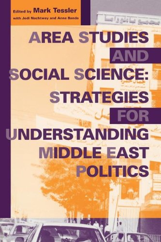 Area Studies and Social Science: Strategies for Understanding Middle East Politics (Indiana Series in Middle East Studie