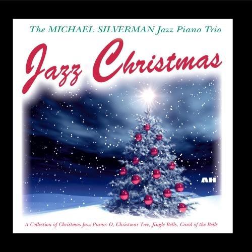 Jazz Christmas: Collection of Christmas Jazz Piano - O, Christmas Tree, Jingle Bells, Carol of the Bells (Bell Jazz Jingle)