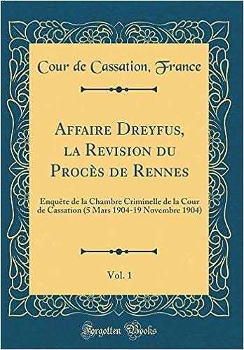 1 enquete de la chambre criminelle de la cour de cassation 5 mars 1904 19 novembre 1904 classic reprint french edition cour de cassation