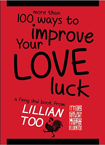 More Than 100 Ways to Improve Your Love Luck