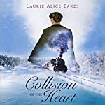 Collision of the Heart   Laurie Alice Eakes