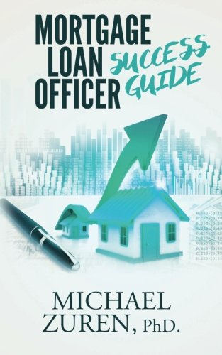 Mortgage Loan Officer Success Guide