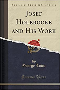 Book Josef Holbrooke and His Work (Classic Reprint)