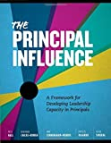 img - for The Principal Influence: A Framework for Developing Leadership Capacity in Principals by Pete Hall (2016-02-05) book / textbook / text book