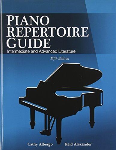 Piano Repertoire Guide: Intermediate and Advanced Literature 5th edition by Albergo, Cathy, Alexander, Reid (2011) Paperback