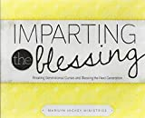 Imparting the Blessing: Breaking Generational Curses and Blessing the Next Generation 3 CD Set