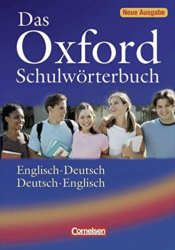 Das Oxford Schulwörterbuch - Ausgabe 2010: A2-B1 - Wörterbuch: Flexiber Kunststoff-Einband