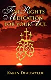 Five Rights Medication for Your Soul, Karen Deadwyler, 098023901X