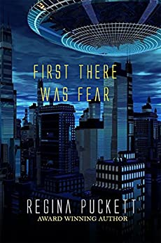 First There was Fear by [Puckett, Regina]