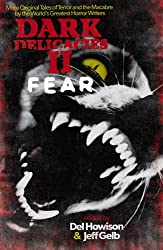 Dark Delicacies II: Fear: More Original Tales of Terror and the Macabre by the World's Greatest Horror Writers