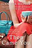Then Came You by Jennifer Weiner front cover
