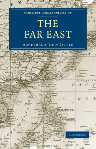 The Far East (Cambridge Library Collection - Travel and Exploration in Asia)