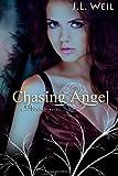 Chasing Angel, J. L. Weil, 1494847256