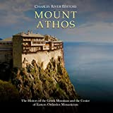 #2: Mount Athos: The History of the Greek Mountain and the Center of Eastern Orthodox Monasticism