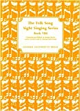 The Folk Song Sight Singing Series Book VIII: Book 8 (Bk. 8)