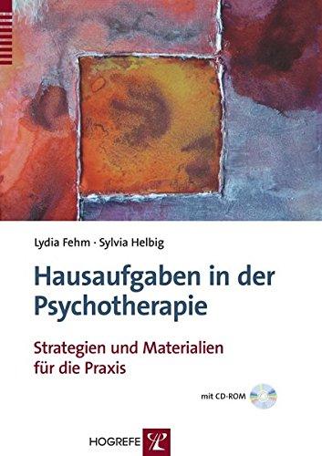 Hausaufgaben in der Psychotherapie: Strategien und Materialien für die Praxis
