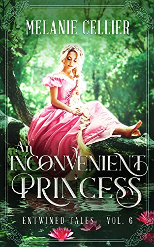 An Inconvenient Princess: A Retelling of Rapunzel (Entwined Tales Book 6) cover