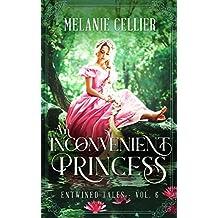 An Inconvenient Princess: A Retelling of Rapunzel (Entwined Tales Book 6)