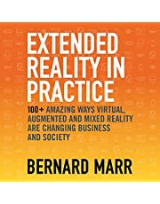 Extended Reality in Practice: Augmented, Virtual and Mixed Reality Explored