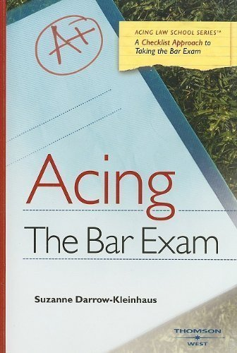 Acing the Bar Exam: A Checklist Approach to Taking the Bar Exam (Acing Law School) by Darrow-Kleinhaus, Suzanne published by West Group (2008)