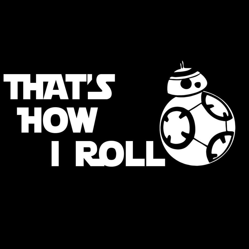 Thats How I Roll BB-8 Decal Vinyl Sticker|Cars Trucks Walls Laptop Funny|WHITE|7.25 X 3.3 In|CCI329