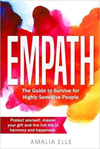 Empath: The Survival Guide for Highly Sensitive People
