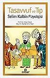 img - for Tasavvuf ve Tip - Selim Kalbin Fizyolojisi book / textbook / text book