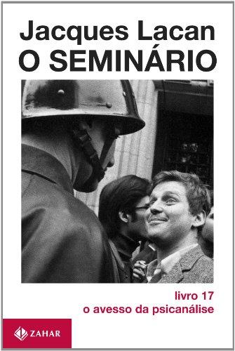 O Seminário. Livro 17. O Avesso Da Psicanálise. Coleção Campo Freudiano no Brasil