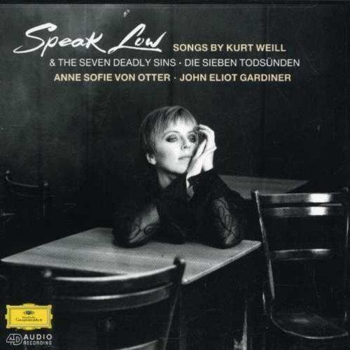 Speak Low (Songs by Kurt Weill) & The Seven Deadly Sins [Die Sieben Todsunden] ~ von Otter by Deutsche Grammophon