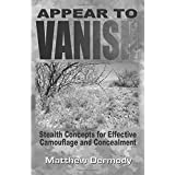 Appear to Vanish: Stealth Concepts for Effective Camouflage and Concealment