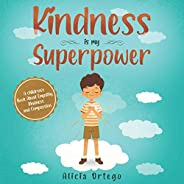 Kindness is my Superpower: A children's Book About Empathy, Kindness and Compas