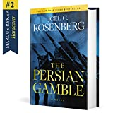 The Persian Gamble: A Marcus Ryker Series Political and Military Action