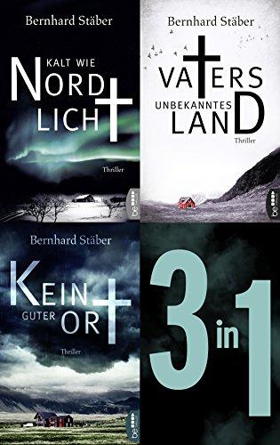 Die Arne-Eriksen-Trilogie: Vaters unbekanntes Land - Kalt wie Nordlicht - Kein guter Ort: Drei Thriller in einer eBox (Arne Eriksen ermittelt) (German Edition)